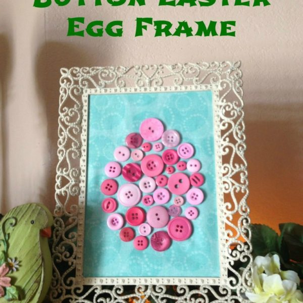 DIY Easter Decor: Button Easter Egg Frame and Button Easter Egg Cross