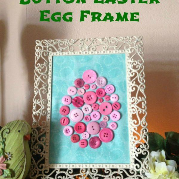 DIY Easter Decor: Button Easter Egg Frame and Button Easter Egg Cross