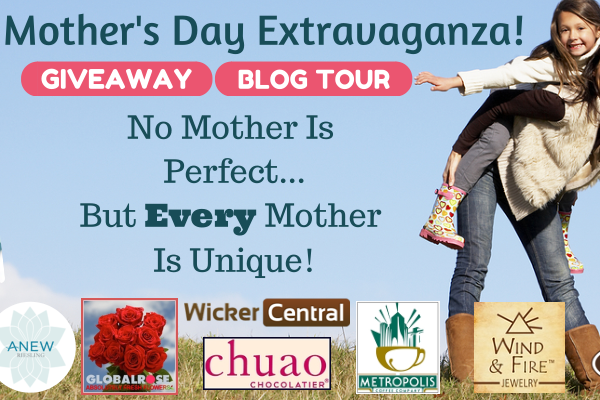 Mother's Day Extravaganza Giveaway and Blog Tour