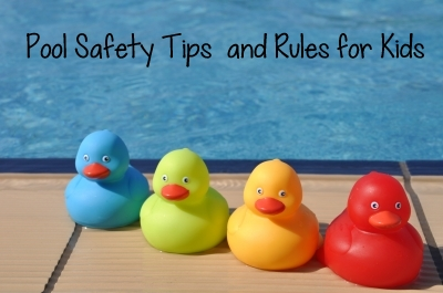 Pool Safety Tips & Rules for Kids