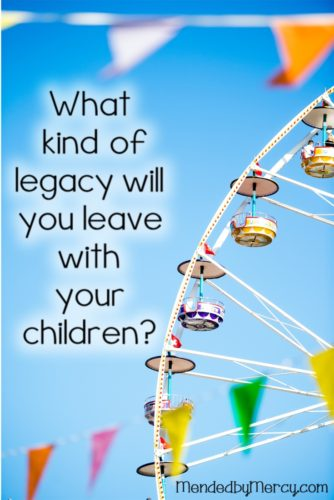 What Kind of Legacy will you leave your children