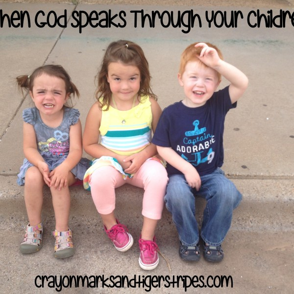 When God Speaks Through Your Children