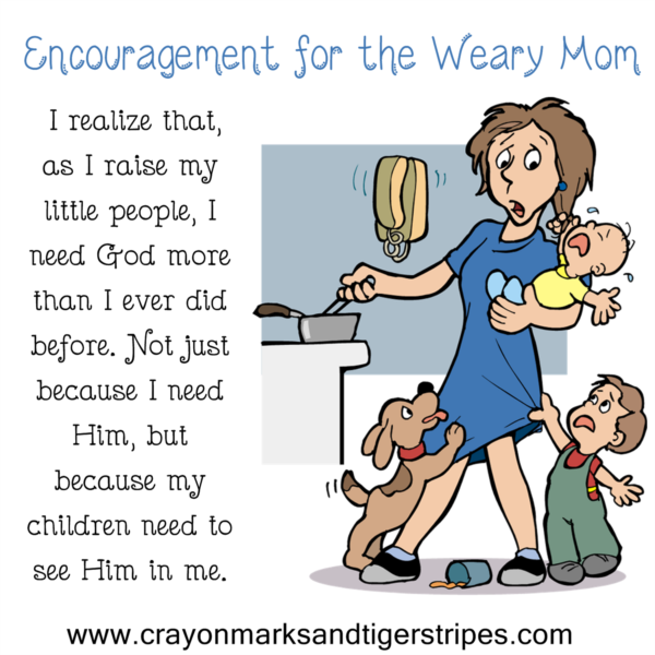 Encouragement for the Weary Mom