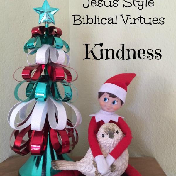 Elf on the Shelf Jesus Style Biblical Virtues: Kindness