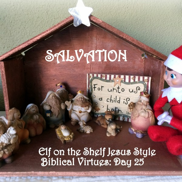 Elf on the Shelf Jesus Style Biblical Virtues: Salvation