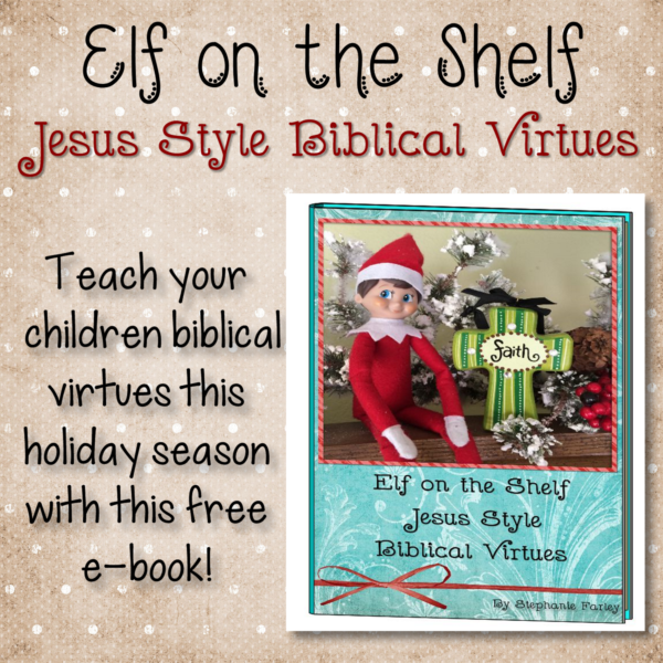 Elf on the Shelf Jesus Style Biblical Virtues FREE EBOOK!