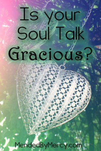 Is Your Soul Talk Gracious?