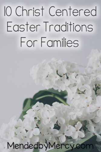 10 Christ Centered Traditions for Families