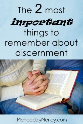 The Two Most Important Things to Remember about Discernment