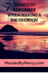 7 things to remember when making a big decision