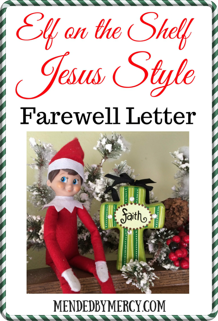 Elf on the Shelf Jesus Style Farewell Letter Mended By Mercy