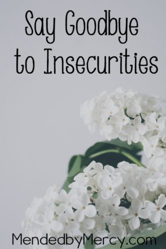 Say Goodbye to Insecurities