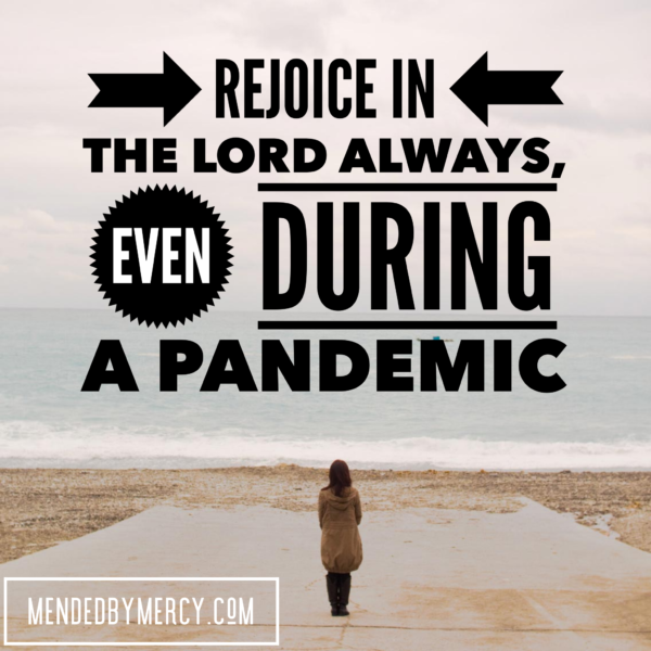 Rejoice in the Lord Always, Even during a Pandemic
